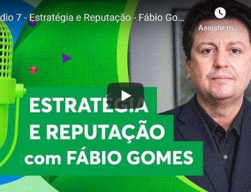 Episódio 7 – Estratégia e Reputação – Fábio Gomes
