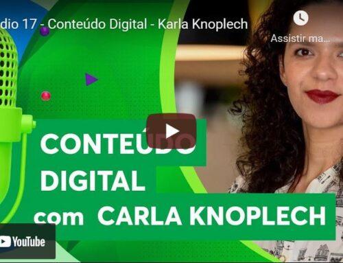 Episódio 17 – Conteúdo Digital – Karla Knoplech