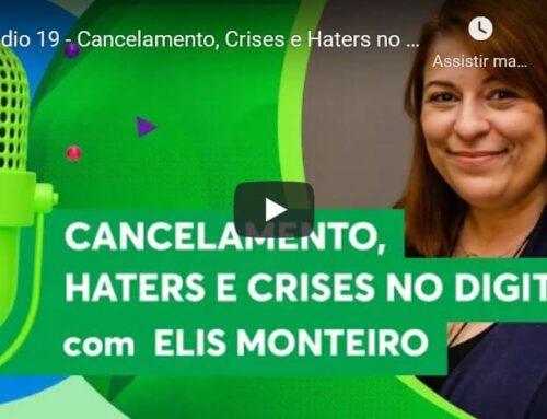 Episódio 19 – Cancelamento, Crises e Haters no Digital – Elis Monteiro