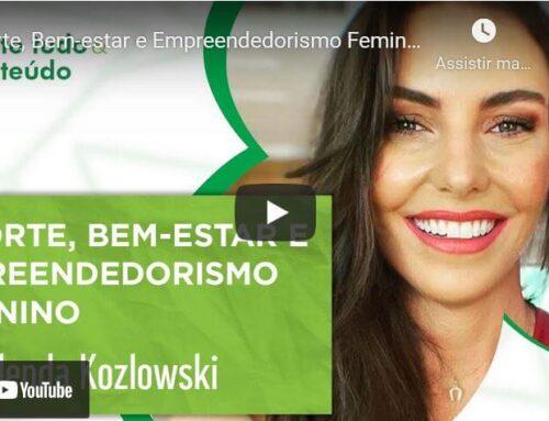 Episódio 22 – Esporte, Bem-estar e Empreendedorismo Feminino – Glenda Kozlowski