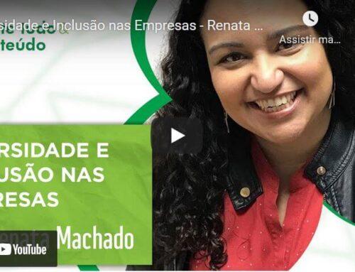 Episódio 23 – Diversidade e Inclusão nas Empresas – Renata Machado