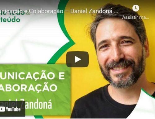 Episódio 24 – Comunicação e Colaboração – Daniel Zandoná