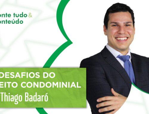 Episódio 27 – Os Desafios do Direito Condominial – Thiago Badaró