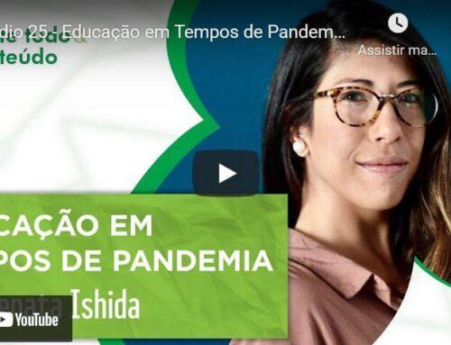 Episódio 25 – Educação em Tempos de Pandemia – Renata Ishida